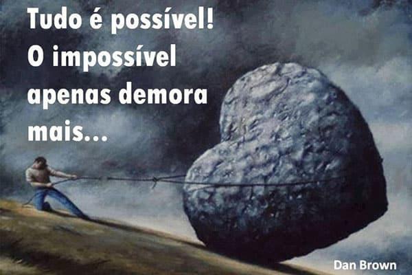 impossível apenas demora mais